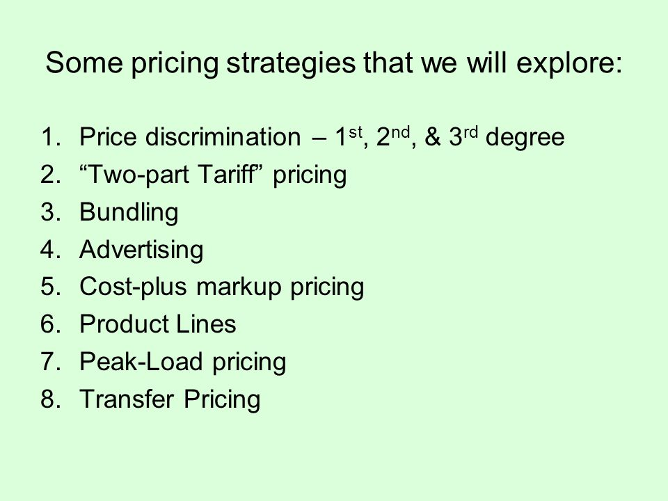 Some pricing strategies that we will explore: