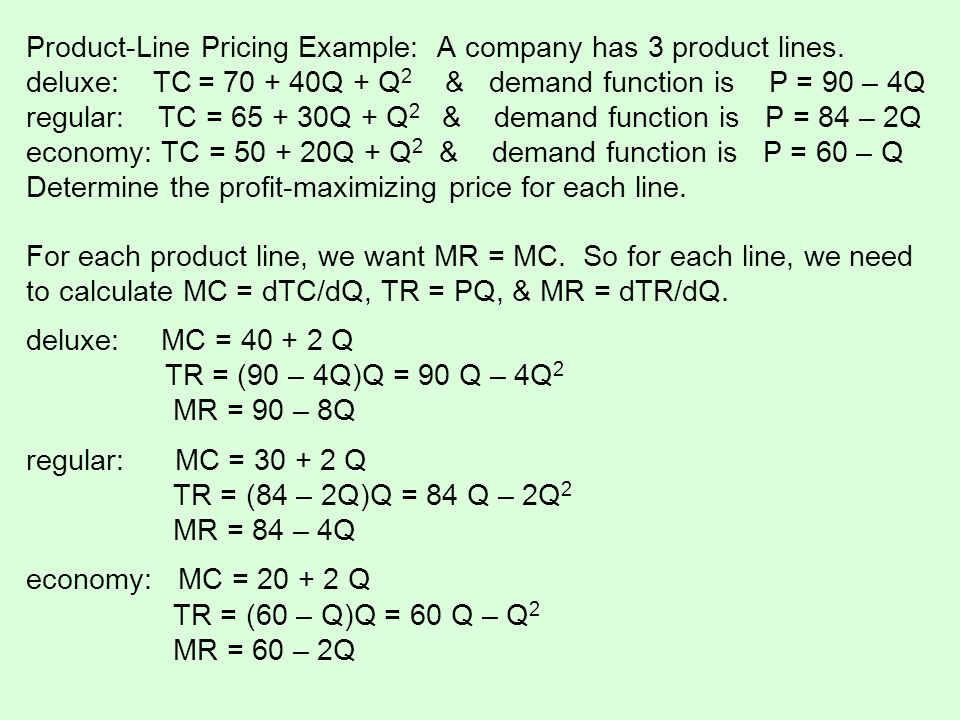 Product-Line Pricing Example: A company has 3 product lines