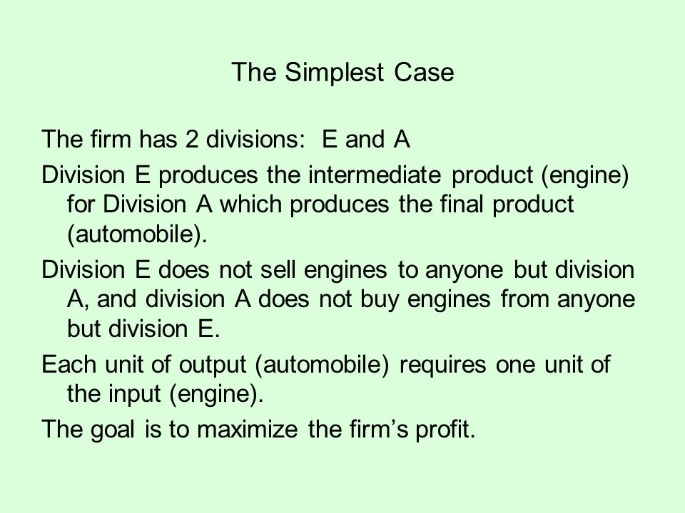 The Simplest Case The firm has 2 divisions: E and A
