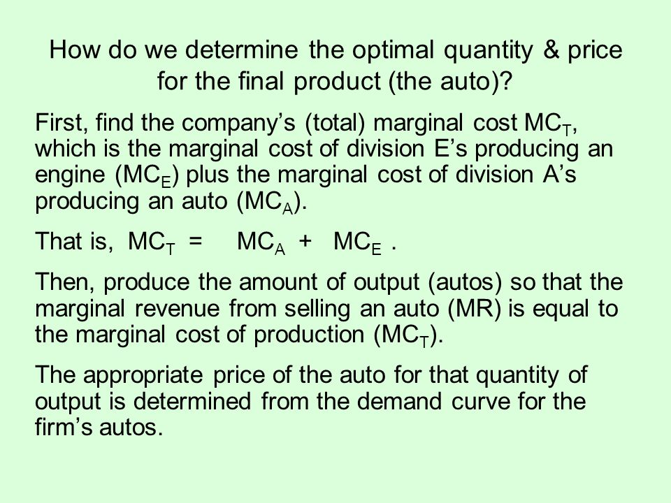 How do we determine the optimal quantity & price for the final product (the auto)