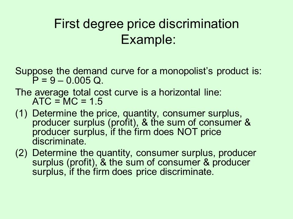 First degree price discrimination Example: