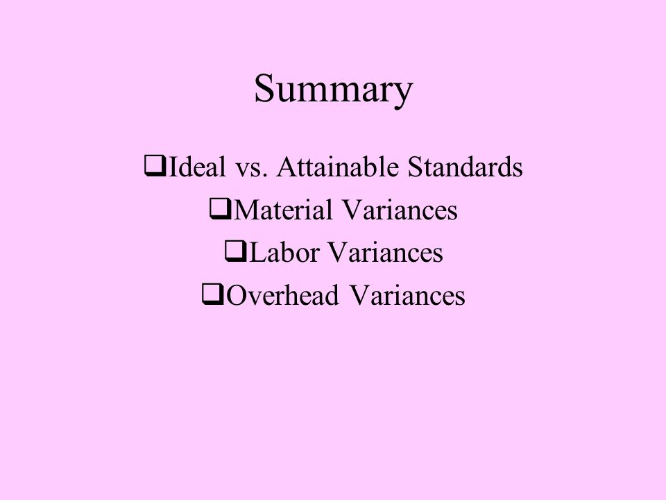 Ideal vs. Attainable Standards