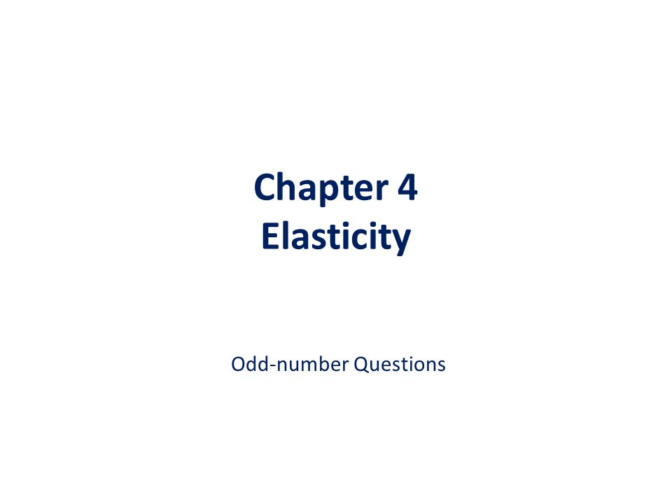 Chapter 4 Elasticity Odd-number Questions