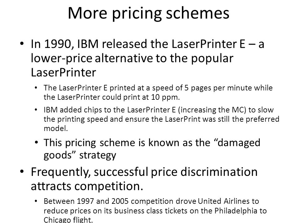 More pricing schemes In 1990, IBM released the LaserPrinter E – a lower-price alternative to the popular LaserPrinter.