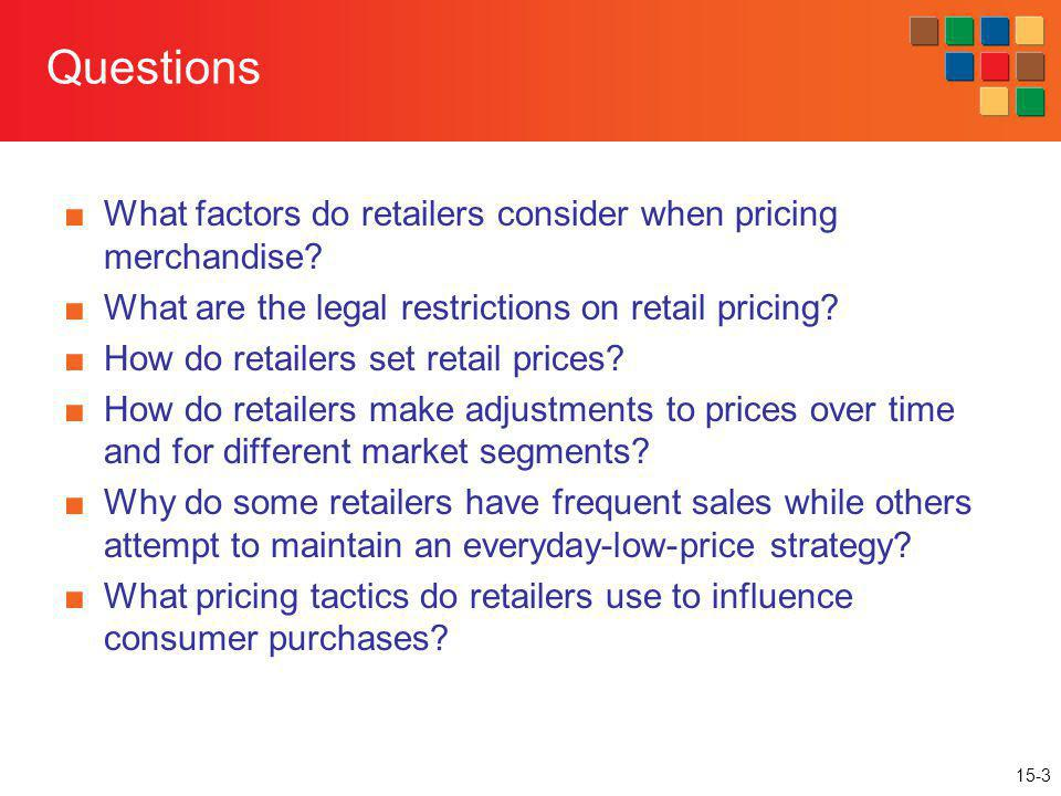 Questions What factors do retailers consider when pricing merchandise