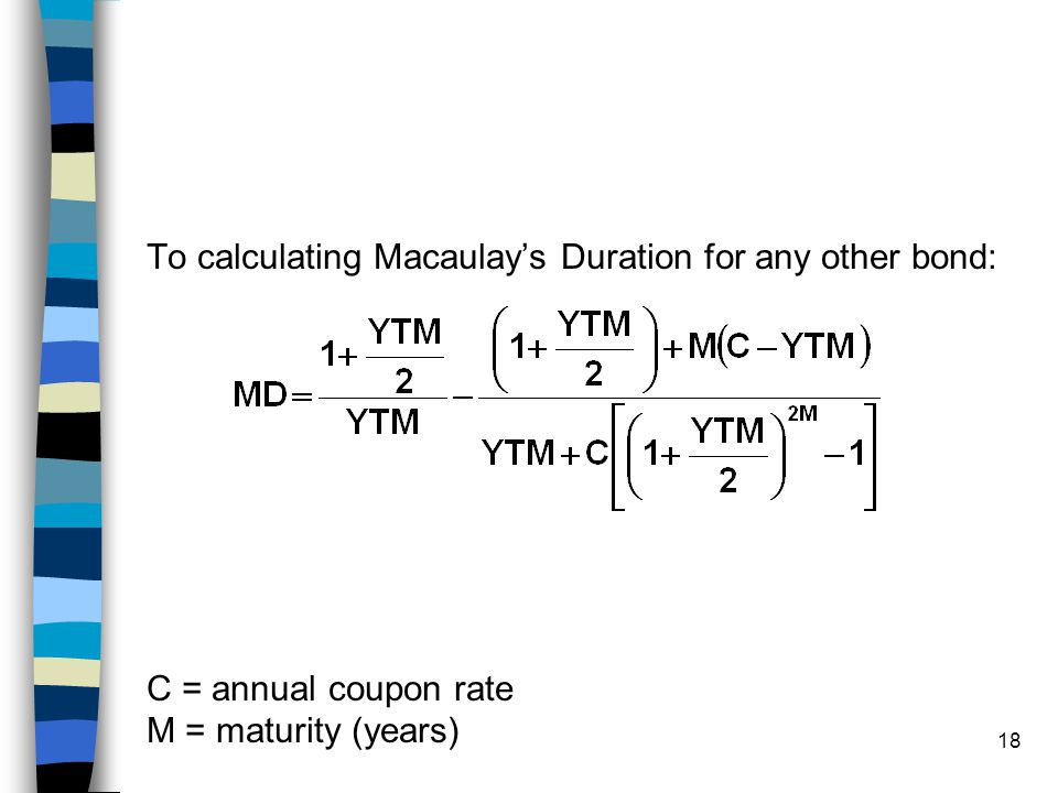 To calculating Macaulay's Duration for any other bond:
