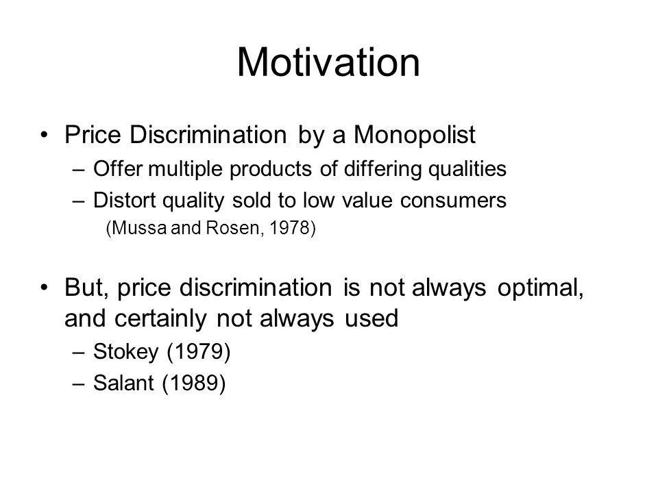 Motivation Price Discrimination by a Monopolist