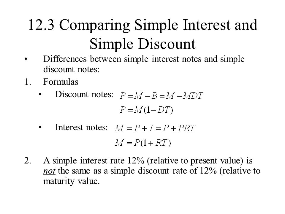 simple interest and simple discount Finding the present value or discounting, as it is commonly called, is not simply the reverse of finding the future value by the interest formula a simple discount rate, r, is applied to the final amount fv and results in the formula where d = simple discount on an amount fv r = simple discount rate (in percentage) t = period.