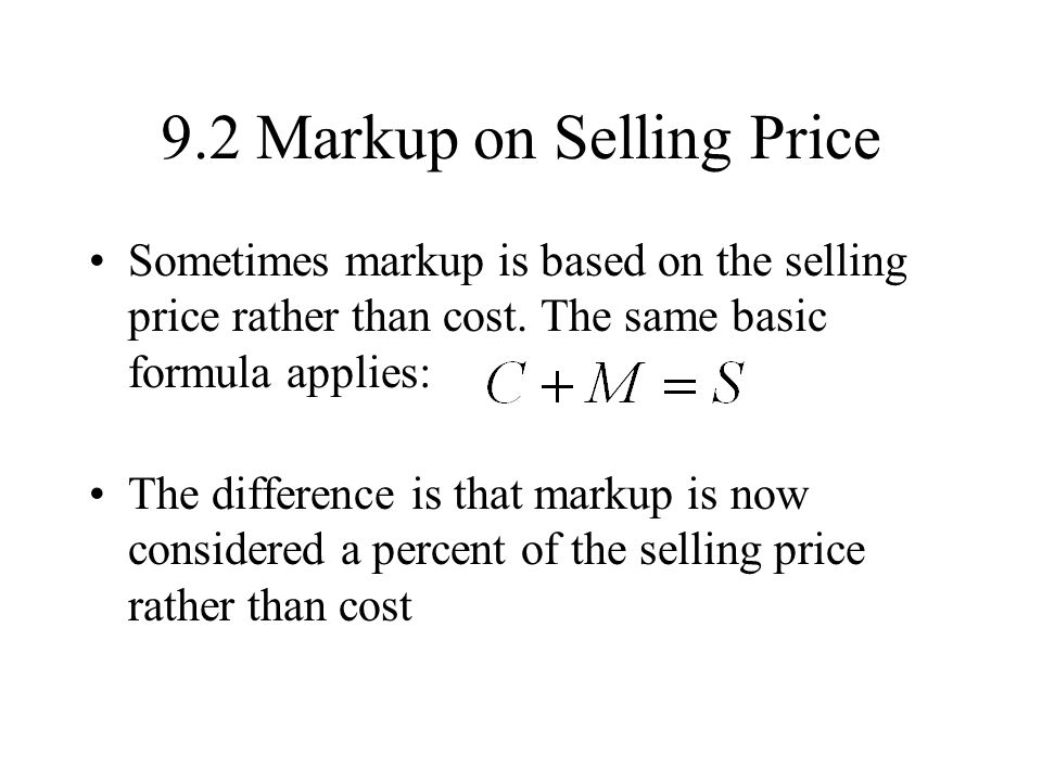 9.2 Markup on Selling Price