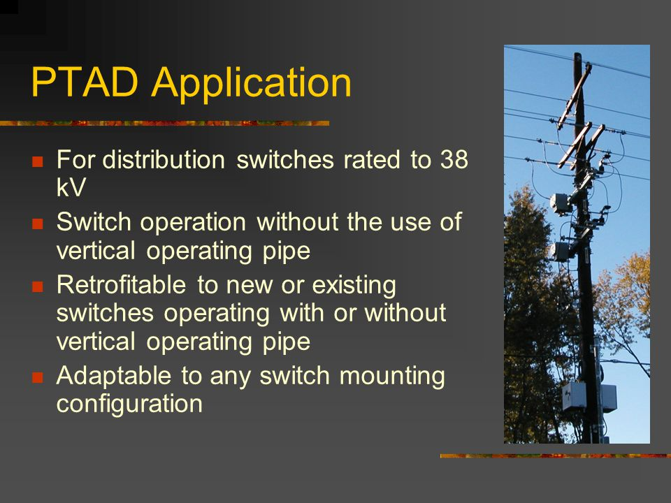 PTAD Application For distribution switches rated to 38 kV