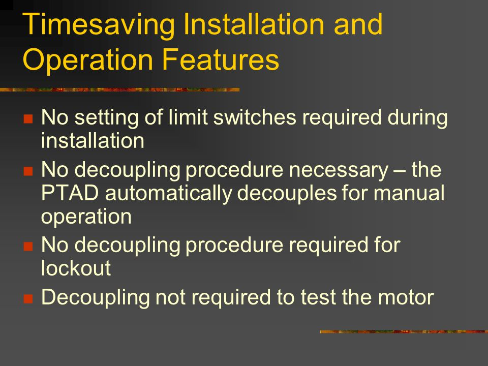 Timesaving Installation and Operation Features