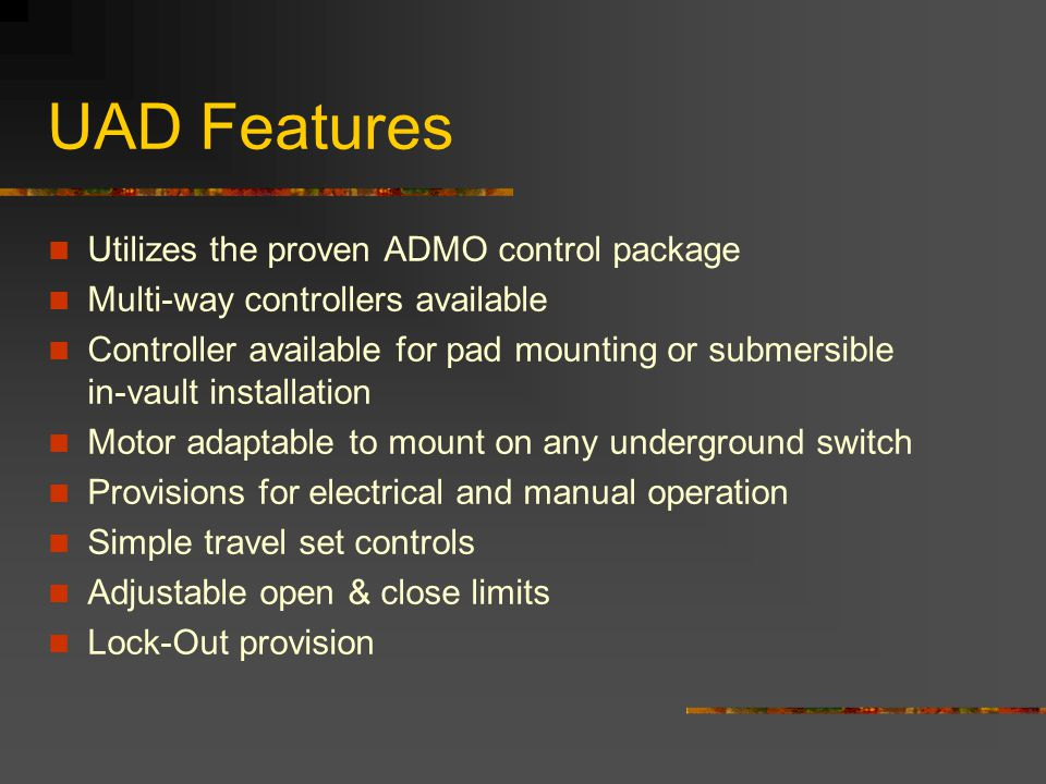 UAD Features Utilizes the proven ADMO control package
