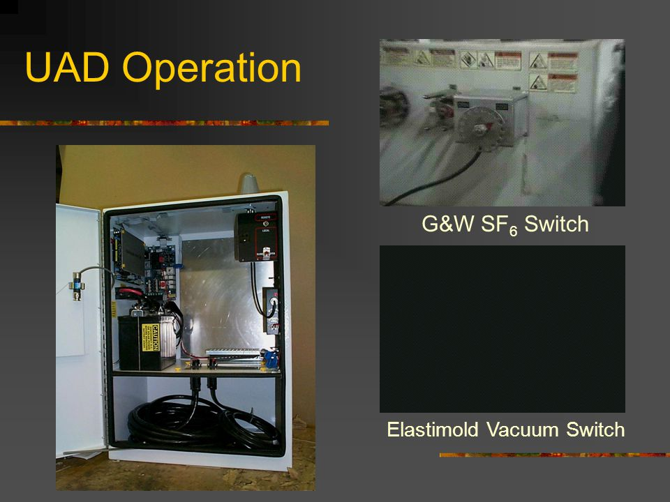 UAD Operation G&W SF6 Switch Elastimold Vacuum Switch