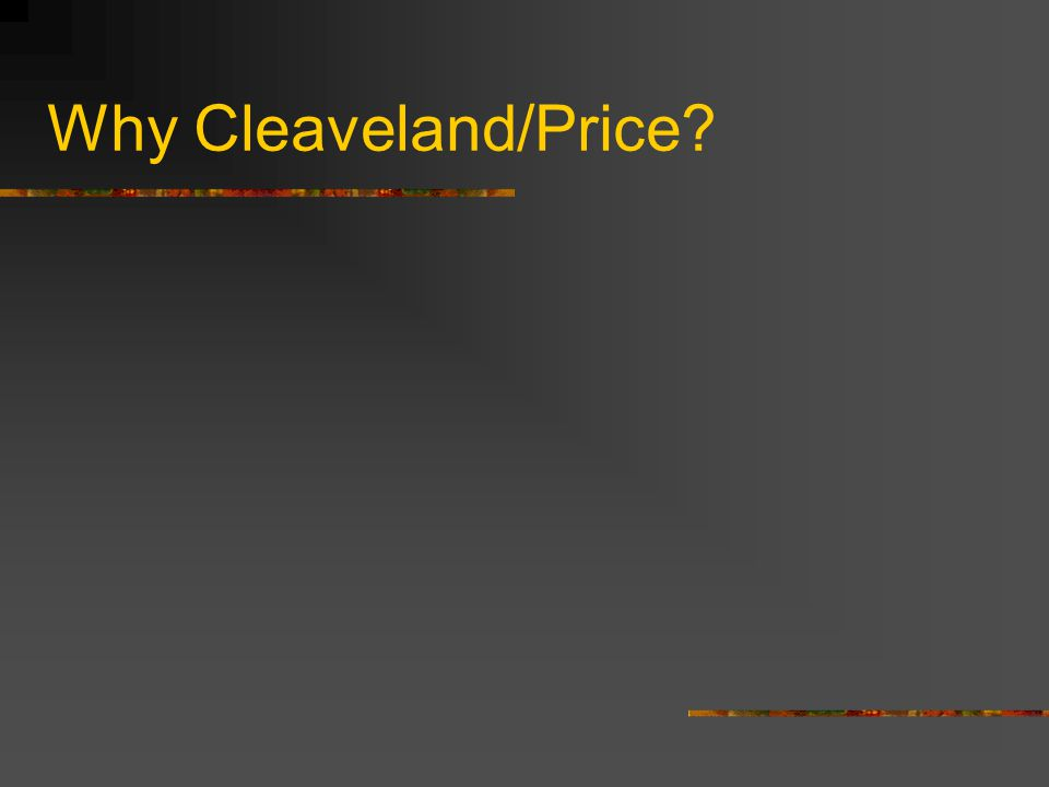 Why Cleaveland/Price