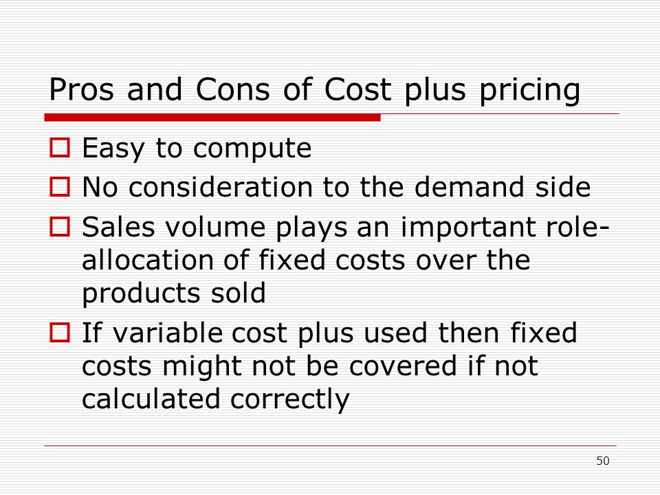 Pros and Cons of Cost plus pricing