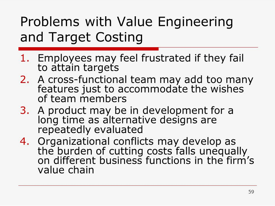 Problems with Value Engineering and Target Costing