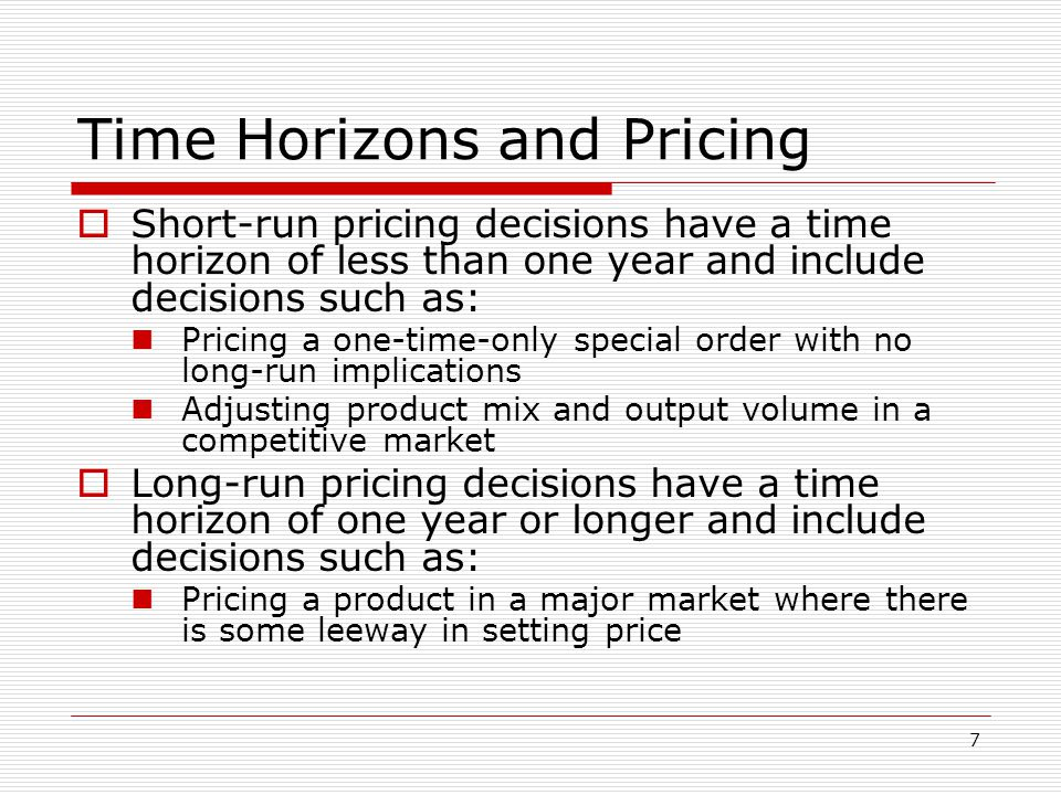 Time Horizons and Pricing