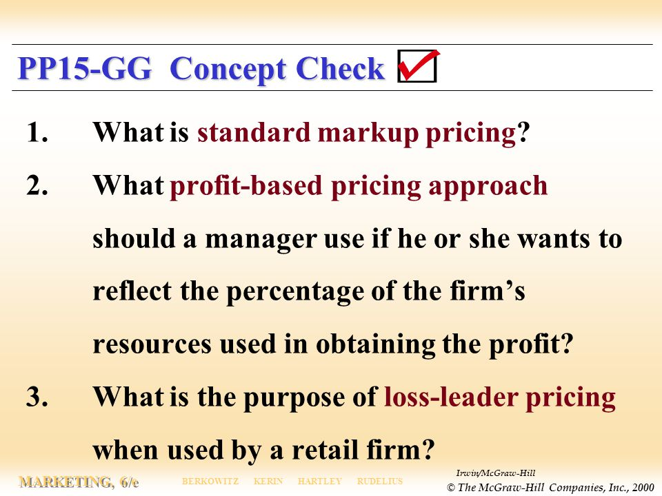 PP15-GG Concept Check 1. What is standard markup pricing