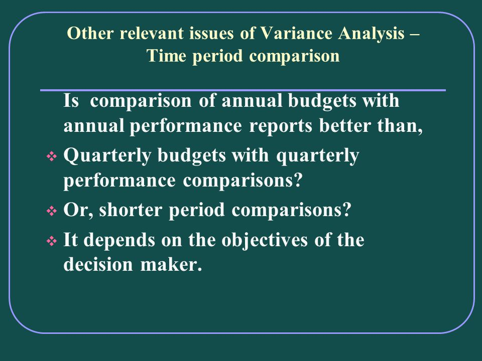 Other relevant issues of Variance Analysis – Time period comparison