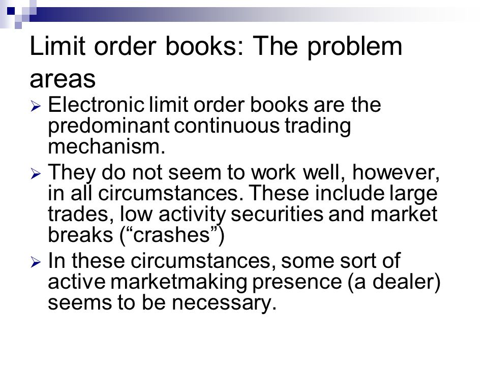 Limit order books: The problem areas