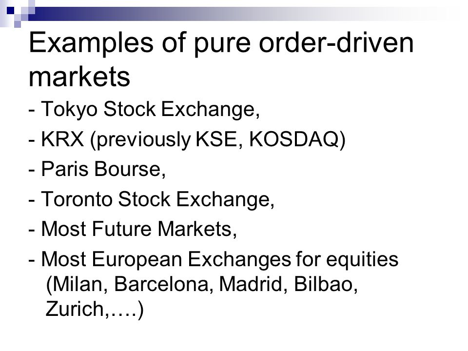 Examples of pure order-driven markets