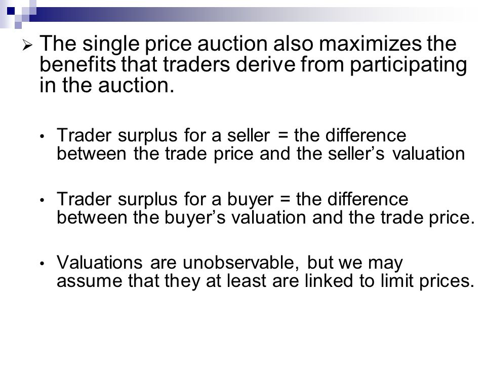 The single price auction also maximizes the benefits that traders derive from participating in the auction.