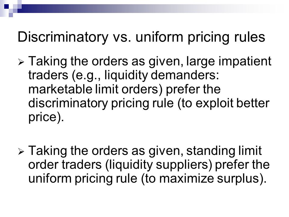 Discriminatory vs. uniform pricing rules