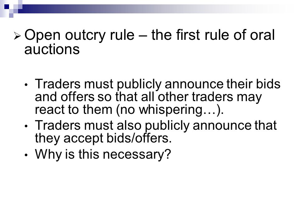 Open outcry rule – the first rule of oral auctions