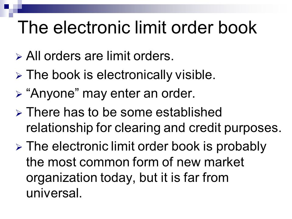 The electronic limit order book
