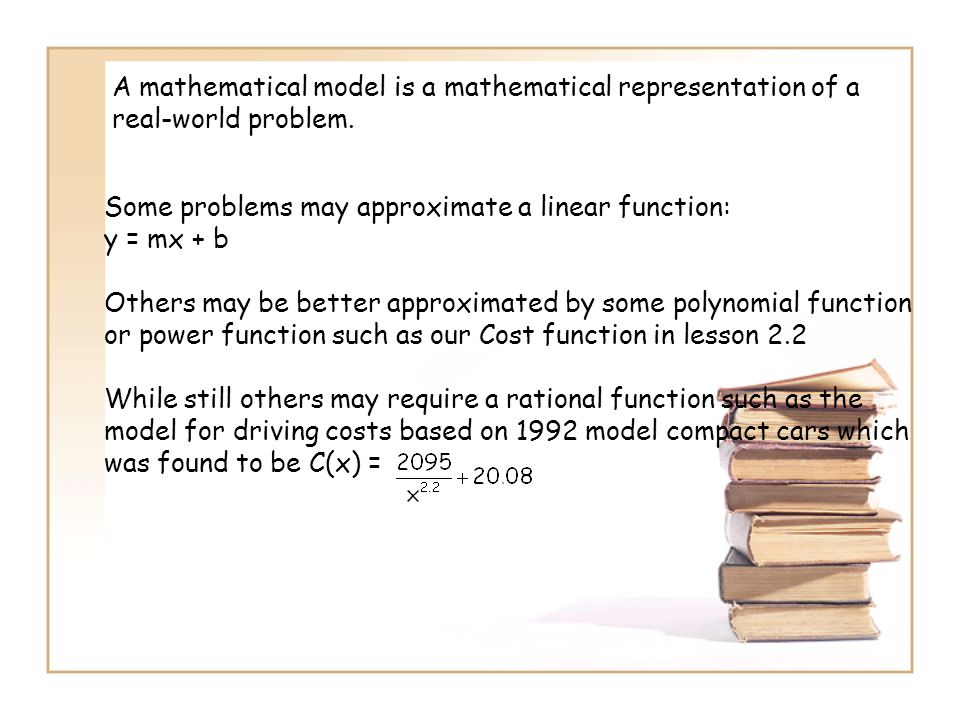 A mathematical model is a mathematical representation of a real-world problem.
