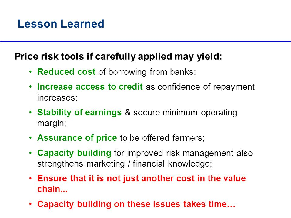 Price risk tools if carefully applied may yield: