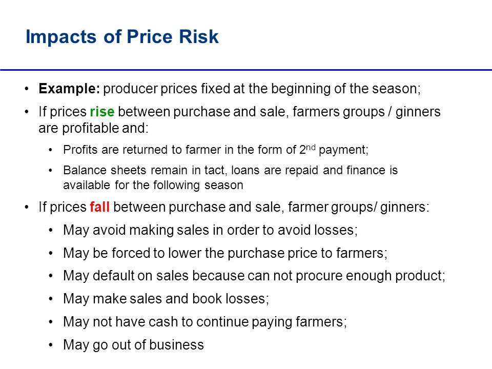 Example: producer prices fixed at the beginning of the season;