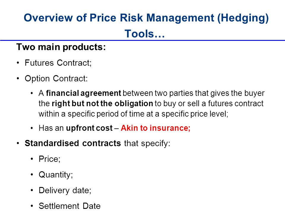 Overview of Price Risk Management (Hedging) Tools…