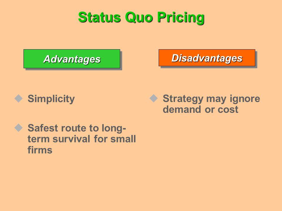 Status Quo Pricing Advantages Simplicity