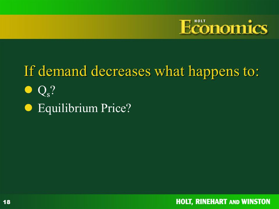 If demand decreases what happens to: