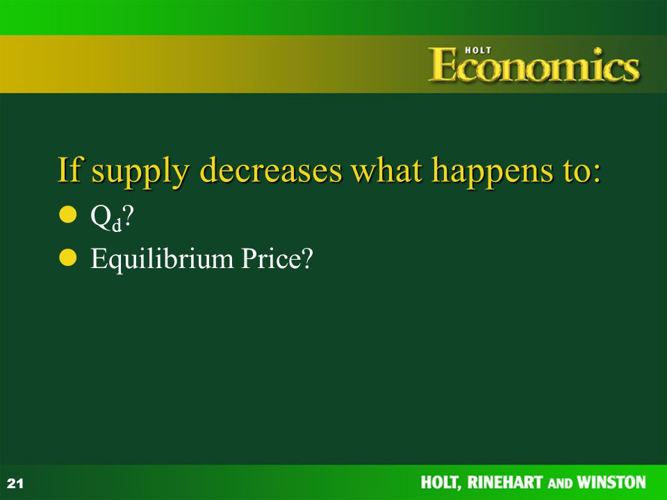 If supply decreases what happens to: