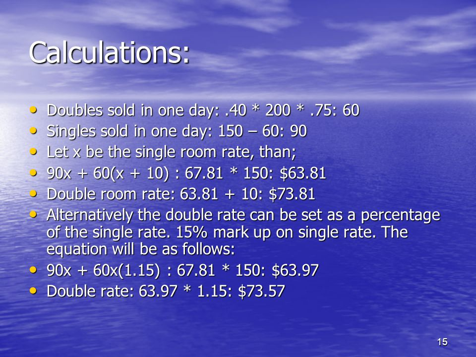 Calculations: Doubles sold in one day: .40 * 200 * .75: 60