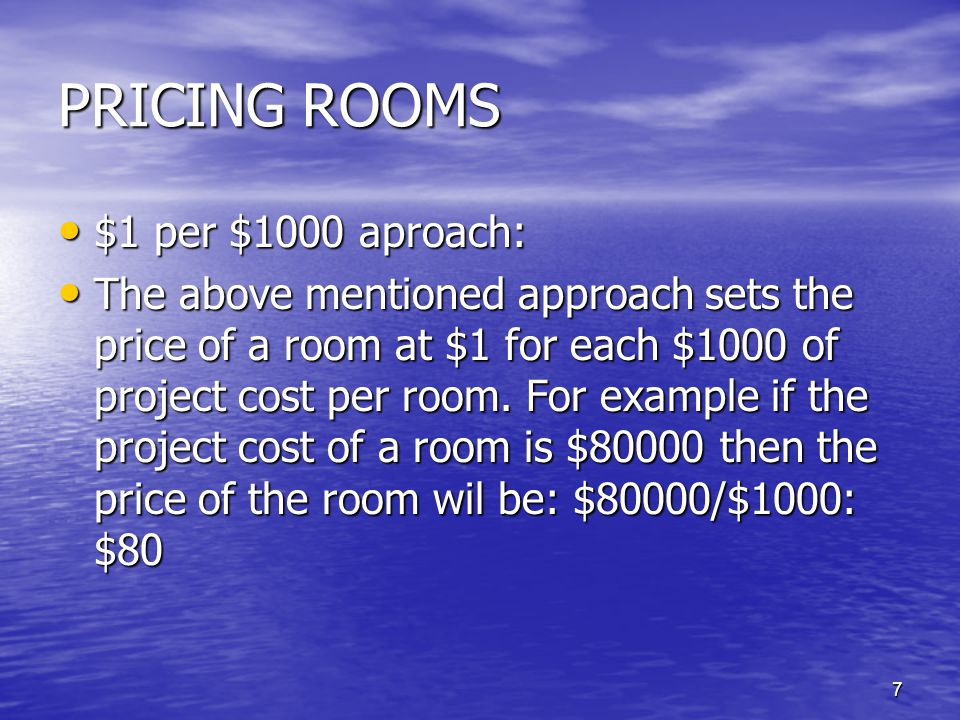 PRICING ROOMS $1 per $1000 aproach: