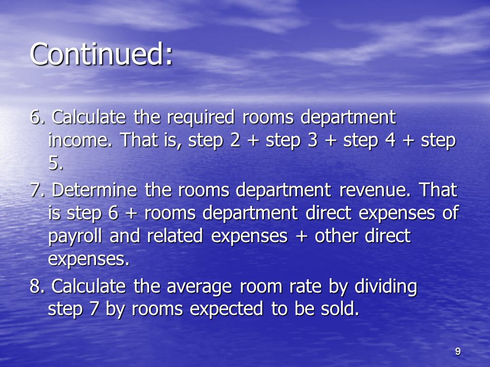 Continued: 6. Calculate the required rooms department income. That is, step 2 + step 3 + step 4 + step 5.