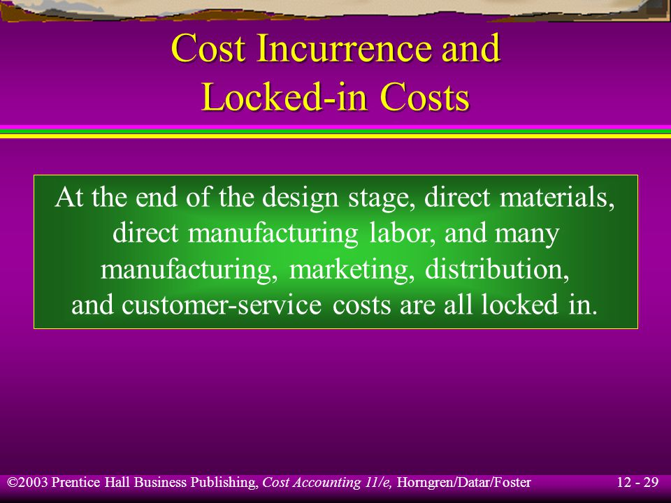 Cost Incurrence and Locked-in Costs