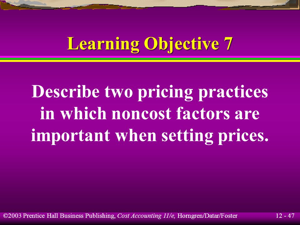 Describe two pricing practices in which noncost factors are