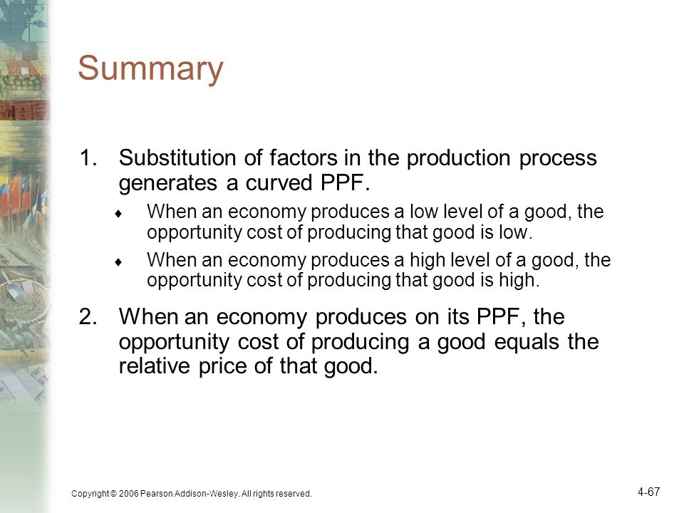 Summary Substitution of factors in the production process generates a curved PPF.