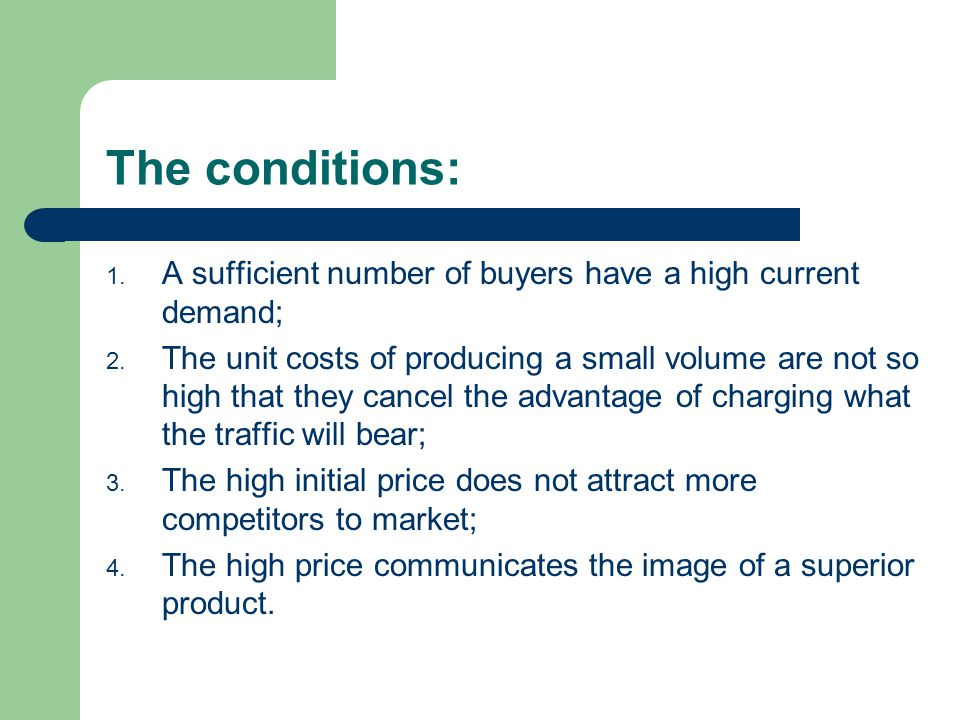 The conditions: A sufficient number of buyers have a high current demand;