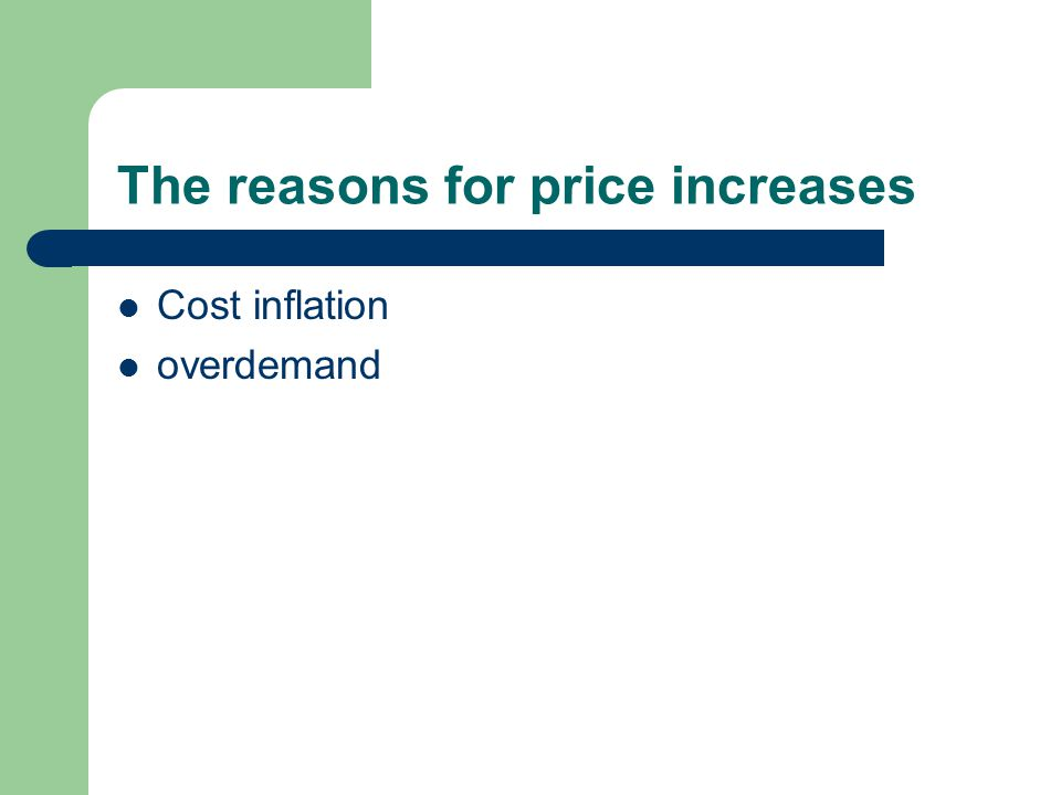 The reasons for price increases