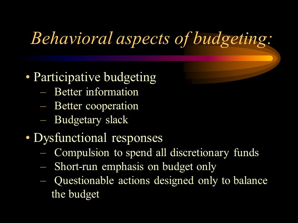 Behavioral aspects of budgeting:
