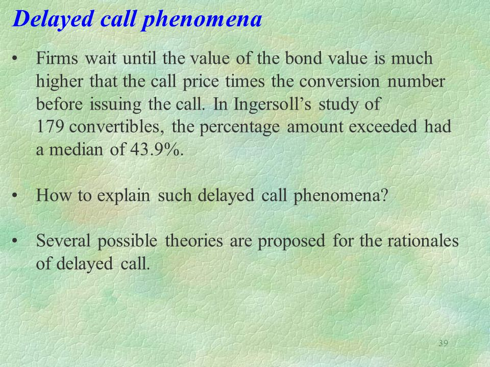 Delayed call phenomena