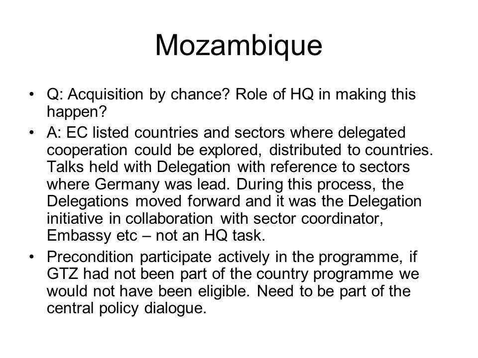 Mozambique Q: Acquisition by chance Role of HQ in making this happen