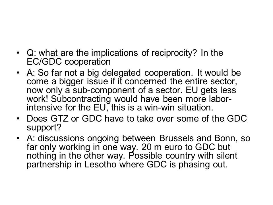 Q: what are the implications of reciprocity In the EC/GDC cooperation