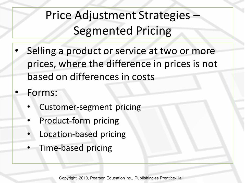Price Adjustment Strategies – Segmented Pricing