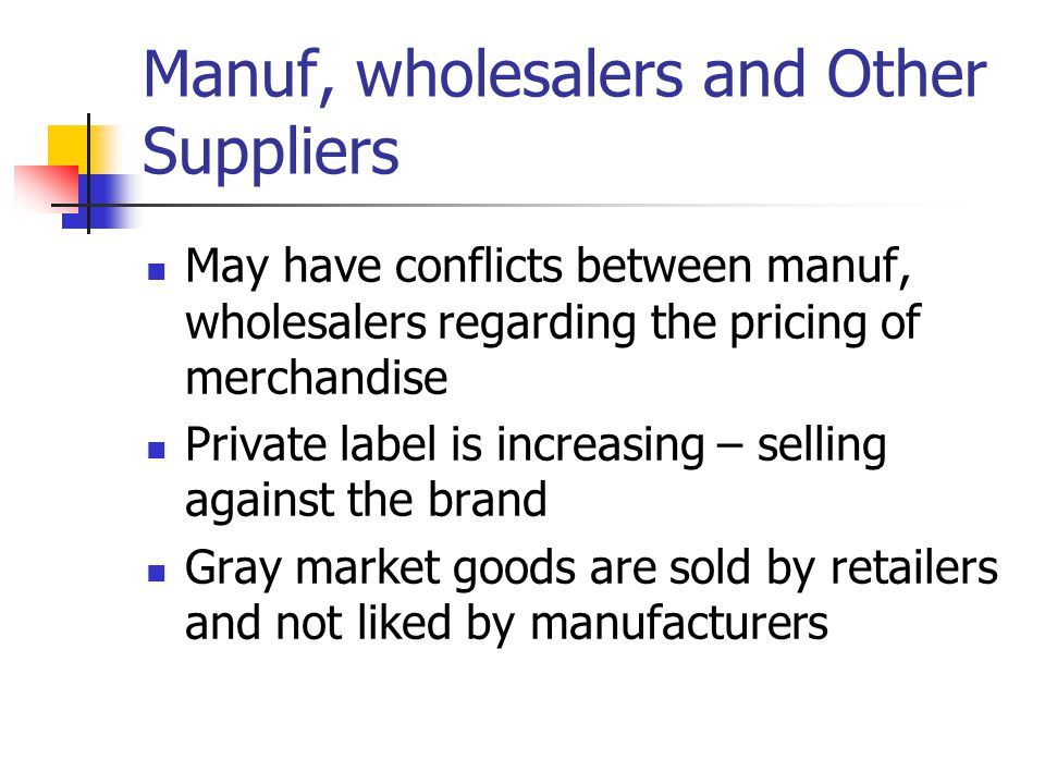 Manuf, wholesalers and Other Suppliers